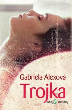 Trojka - Gabriela Alexová