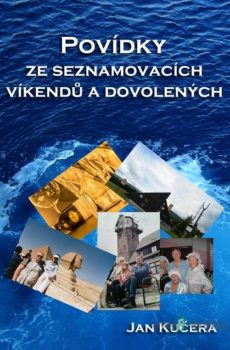 Povídky ze seznamovacích víkendů a dovolených - Jan Kučera