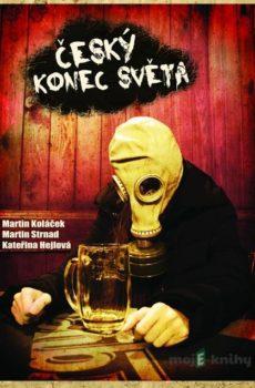 Český konec světa - Martin Strnad, Martin Koláček, Kateřina Hejlová