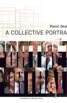 A Collective Portrait - Pavol Demeš