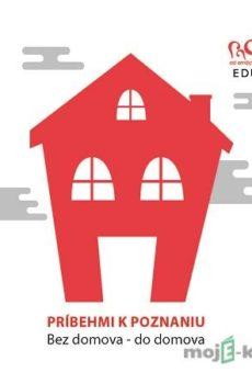 Príbehmi k poznaniu: Bez domova do domova