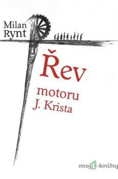 Řev motoru J. Krista - Milan Rynt