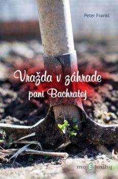 Vražda v záhrade pani Bachratej - Peter Frankl