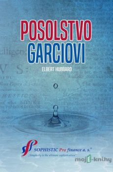 Posolstvo Garciovi - Elbert Hubbard