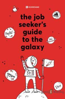 The Job Seeker's Guide to the Galaxy - Katarína Mrvová
