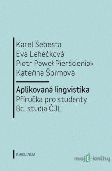 Aplikovaná lingvistika - Karel Šebesta, Eva Lehečková, Piotr Paweł Pierścieniak, Kateřina Šormová