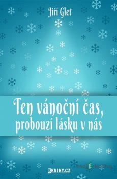 Ten vánoční čas, probouzí lásku v nás - Jiří Glet