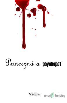 Princezná a psychopat - Maddie