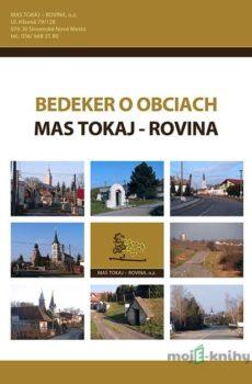 Bedeker o obciach MAS TOKAJ - ROVINA - Zdeno Knižka