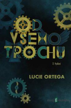 Od všeho trochu - Lucie Ortega