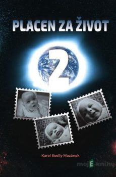 Placen za život 2 - Karel Keslly Mazánek