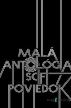 Malá antológia sci-fi poviedok  - Kolektív autorov