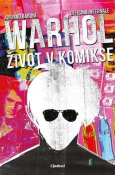 Andy Warhol: Život v komikse - Adriano Barone