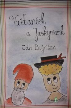 Važťanček a Jaskyniarik - Ján Bojničan