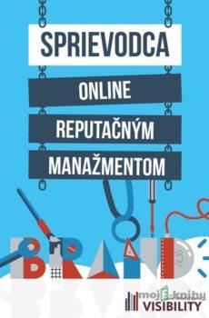 Sprievodca online reputačným manažmentom