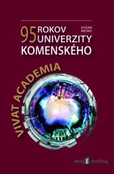 VIVAT ACADEMIA: 95 rokov Univerzity Komenského - Dušan Meško