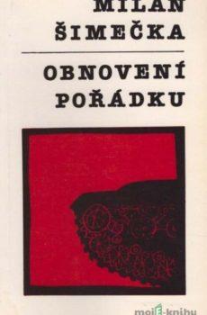 Obnovení pořádku - Milan Šimečka