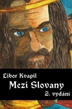 Mezi Slovany - Libor Kvapil