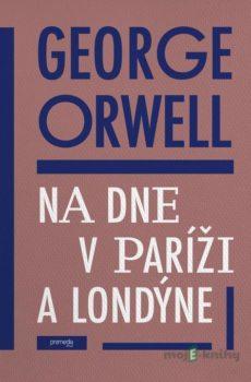 Na dne v Paríži a v Londýne - George Orwell