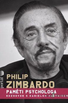 Philip Zimbardo Paměti psychologa - Philip Zimbardo, Daniel Harwig