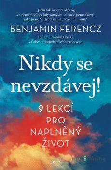 Nikdy se nevzdávej! - Benjamin Ferencz