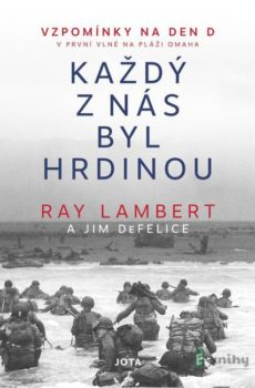 Každý z nás byl hrdinou - Ray Lambert, Jim DeFelice