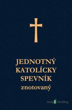 Jednotný katolícky spevník (Znotovaný) - Kolektív autorov