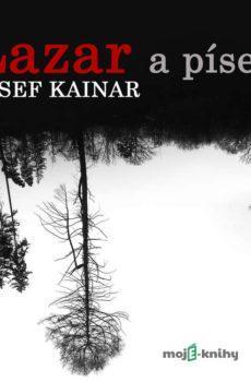 Lazar a píseň - Josef Kainar
