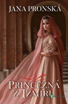 Princezná z Izmiru - Jana Pronská