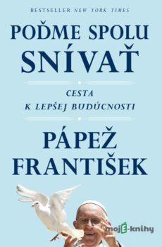 Poďme spolu snívať - Pápež František, Austen Ivereigh