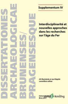 Interdisciplinarité et nouvelles approches dans les recherches sur l'âge du Fer - Josef Wilczek, Anna Cannot, Thibault Le Cozanet, Julie Remy