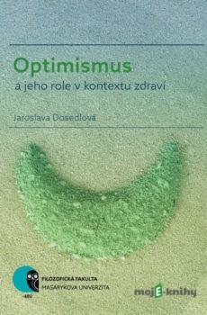 Optimismus a jeho role v kontextu zdraví - Jaroslava Dosedlová