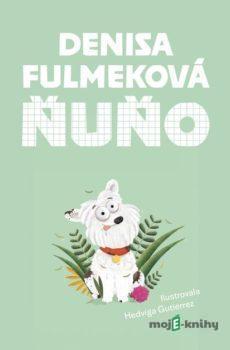 Ňuňo - Denisa Fulmeková, Hedviga Gutierrez (ilustrátor)