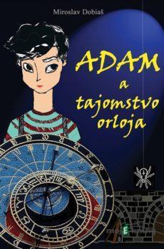 Adam a tajomstvo orloja - Miroslav Dobiaš