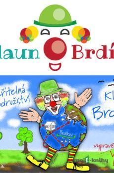 Neuvěřitelná dobrodružství Klauna Brdíka - Martin Kratina