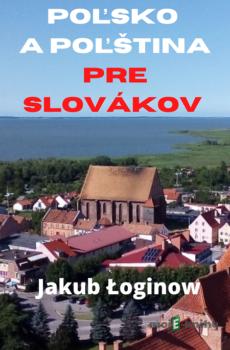 Poľsko a poľština pre Slovákov - Jakub Łoginow