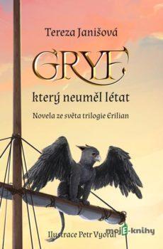 Gryf, který neuměl létat - Tereza Janišová