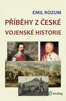 Příběhy z české vojenské historie - Emil Rozum