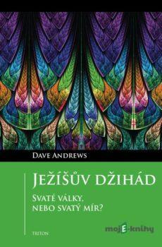 Ježíšův džihád - Dave Andrews