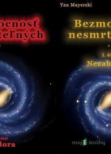 Bezmocnosť nesmrteľných - Padora + Bezmocnosť nesmrteľných - Nezabudni! - Yan Mayerski