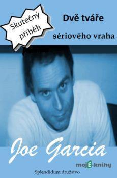 Dvě tváře sériového vraha  - Joe Garcia