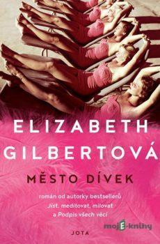 Město dívek - Elizabeth Gilbertová