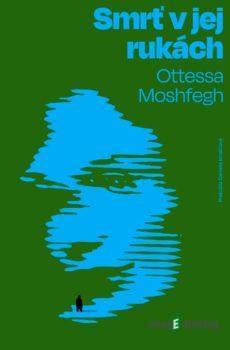 Smrť v jej rukách - Ottessa Moshfegh
