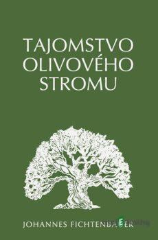 Tajomstvo olivového stromu - Johannes Fichtenbauer