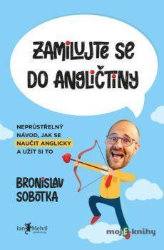 Zamilujte se do angličtiny - Bronislav Sobotka