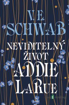Neviditelný život Addie LaRue - Victoria Schwab