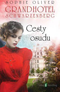 Grandhotel Schwarzenberg - Cesty osudu  - Sophie Oliver