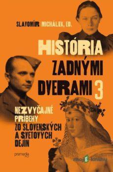História zadnými dvermi 3 - Slavomír Michálek
