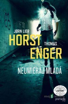 Neumieraj mladá - Jorn Lier Horst, Thomas Enger