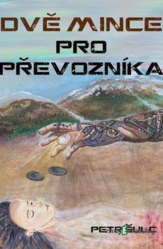 Dvě mince pro Převozníka - Petr Šulc